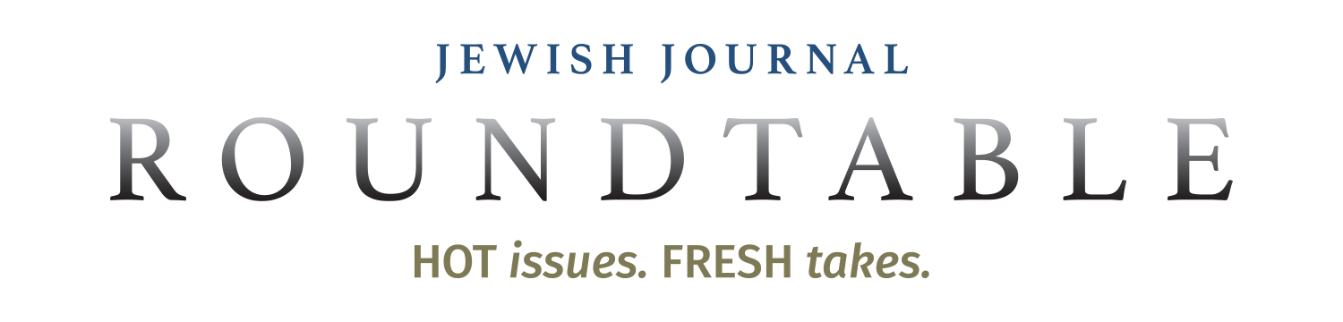 THE DAILY ROUNDTABLE Powered by the Jewish Journal